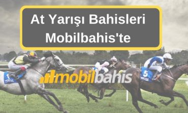 Mobilbahis At Yarışı Bahisleri