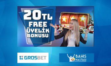 Grosbet Bedava üyelik Bonusu 20 TL