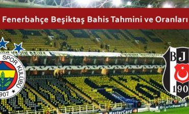 Fenerbahçe Beşiktaş Bahis Tahmini ve Oranları