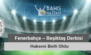 Fenerbahçe – Beşiktaş Derbisi Hakemi Belli Oldu