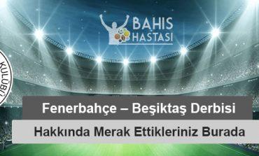 Fenerbahçe – Beşiktaş Derbi Hakkında Merak Ettikleriniz