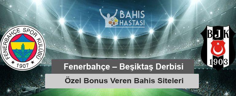 Fenerbahçe – Beşiktaş Derbisine Özel Bonus Veren Bahis Siteleri