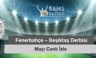 Fenerbahçe – Beşiktaş Maçı canlı izle